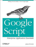 Google Script : Enterprise Application Essentials - James Ferreira