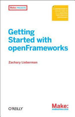 Getting Started with OpenFrameworks - Zachary Lieberman