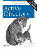 Active Directory : Designing, Deploying, and Running Active Directory - Brian Desmond