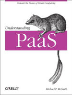 Understanding PaaS : OREILLY AND ASSOCIATE - Michael P. McGrath