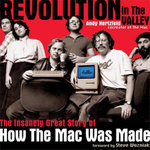 Revolution in The Valley [Paperback] : The Insanely Great Story of How the Mac Was Made - Andy Hertzfeld