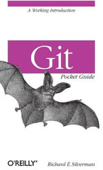 Git Pocket Guide : Advice from the Consulting Trenches - Richard Silverman