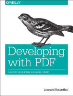 Developing with PDF : Finding, Setting & Finessing Real Type on the Web - Leonard Rosenthol