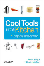 Cool Tools in the Kitchen - Kevin Kelly