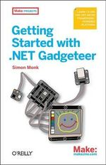 Getting Started with .NET Gadgeteer - Simon Monk