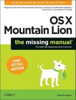OS X Mountain Lion : The Missing Manual - David Pogue