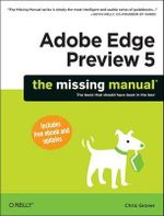 Adobe Edge Preview 5 : The Missing Manual - Chris Grover