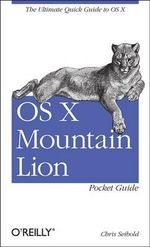OS X Mountain Lion Pocket Guide - Chris Seibold