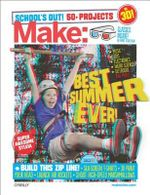 Make : School's Out Summer Fun Guide - The Editors Make