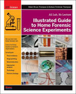 Illustrated Guide to Home Forensic Science Experiments : All Lab, No Lecture - Robert Bruce Thompson