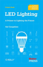 LED Lighting : A Primer to Lighting the Future - Sal Cangeloso
