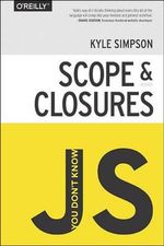 Youn Don't Know JS : Scope and Closures - Kyle Simpson