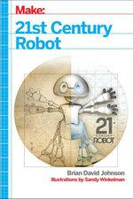 21st Century Robot : The Dr. Simon Egerton Stories - Brian David Johnson