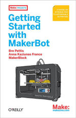 Getting Started with MakerBot - Bre Pettis