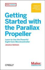 Getting Started with the Parallax Propeller - Jessica Uelmen