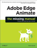 Adobe Edge Animate : The Missing Manual - Chris Grover