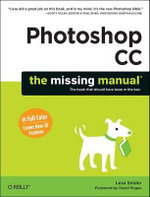 Photoshop CC : The Missing Manual - Lesa Snider