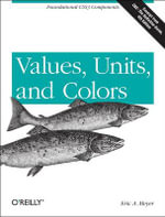Values, Units, and Colors - Eric A. Meyer