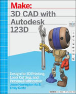 3D CAD with Autodesk 123D : Designing for 3D Printing, Laser Cutting, and Personal Fabrication - Jesse Harrington Au