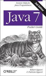 Java 7 Pocket Guide - Robert Liguori