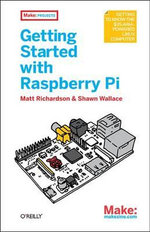 Getting Started with Raspberry Pi - Matt Richardson