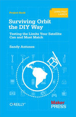 Surviving Orbit the DIY Way : Testing the Limits Your Satellite Can and Must Match - Sandy Antunes