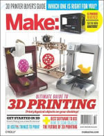 Make : Ultimate Guide to 3D Printing