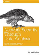 Network Security Through Data Analysis : Building Situational Awareness - Michael Collins