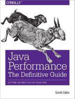 Java Performance : The Definitive Guide - Scott Oaks