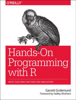 Hands-On Programming with R : Write Your Own Functions and Simulations - Garrett Grolemund