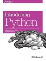 Introducing Python : Modern Computing in Simple Packages - Bill Lubanovic