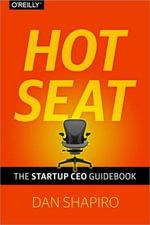 Hot Seat : The Startup CEO Handbook - Dan Shapiro