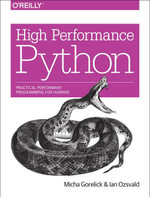 High Performance Python : Practical Performant Programming for Humans - Micha Gorelick