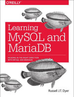 Learning MySQL and MariaDB : Heading in the Right Direction with MySQL and MariaDB - Russell J. T. Dyer