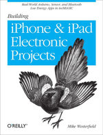 Building iPhone and iPad Electronic Projects : Real-World Arduino, Sensor, and Bluetooth Low Energy Apps in techBASIC - Mike Westerfield