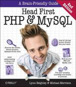 Head First PHP & MySQL : Head First - Lynn Beighley