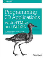Programming 3D Applications with Html5 and Webgl : 3D Animation and Visualization for Web Pages - Tony Parisi