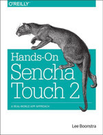 Hands-On Sencha Touch 2 : A Real-World App Approach - Lee Boonstra