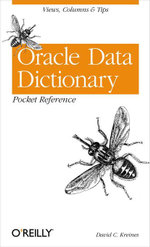 Oracle Data Dictionary Pocket Reference - David C. Kreines