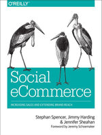 Social eCommerce : Increasing Sales and Extending Brand Reach - Stephan Spencer