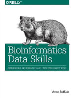 Bioinformatics Data Skills : Reproducible and Robust Research with Open Source Tools - Vince Buffalo