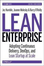 Lean Enterprise : How High Performance Organizations Innovate at Scale - Jez Humble