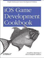 iOS Game Development Cookbook - Jonathan Manning