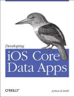 Developing iOS Core Data Apps - Joshua Smith