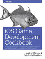 iOS Game Development Cookbook - Jonathon Manning