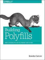 Building Polyfills - Brandon Satrom