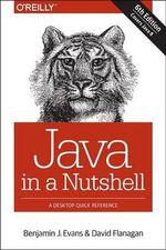 Java in a Nutshell : In a Nutshell   - Benjamin J. Evans