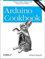 Arduino Cookbook : 3rd Edition - Michael Margolis