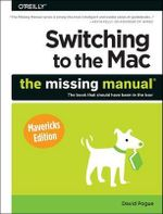 Switching to the Mac : The Missing Manual, Mavericks Edition - David Pogue