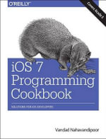 IOS 7 Programming Cookbook - Vandad Nahavandipoor